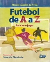 Futebol de a a z - para ler e jogar - Cuca fresca ediçoes