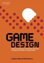 Game design - modelos de negocio e processos criativos - Cengage universitario