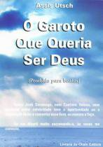 Garoto Que Queria Ser Deus, O - Aut Paranaense - 952432