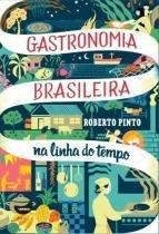 Gastronomia Brasileira: na Linha do Tempo - Ediçoes tapioca