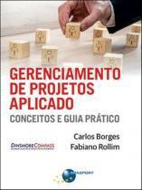 Gerenciamento de projetos aplicado - conceitos e guia pratico - Brasport