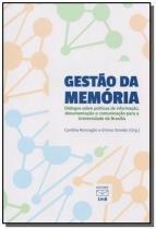 Gestao da memoria: dialogos sobre politicas de inf - Unb