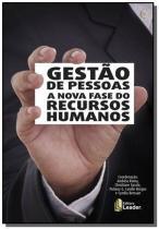 Gestao de pessoas - a nova fase do recursos humano - Leader