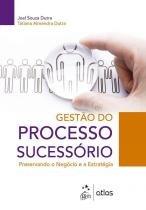 Gestao do processo sucessorio - Atlas exatas, humanas, soc (grupo gen)
