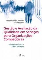 Gestao e avaliacao da qualidade em servicos para organizacoes competitivas - 9788522480975 - Atlas exatas, humanas, soc (grupo gen)