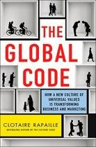 Global code, the - how a new culture of universal values is reshaping business and marketing - St martins press