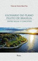 Glossario do plano piloto de brasilia - entre siglas e conceitos - Pontes editores