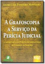 Grafoscopia a servico da pericia judicial a a impo - Jurua