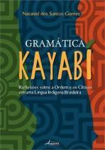 Gramatica kayabi - reflexoes sobre a ordem e os - Appris