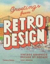 Greetings From Retro Design - Vintage Graphics Decade by Dec - Thames  hudson
