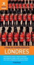 Guia da Viagem Perfeita, o - Londres - Publifolha editora