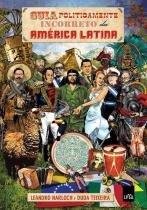 Guia Politicamente Incorreto da America Latina - Leya casa da palavra