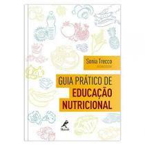Guia pratico de educaçao nutricional - Manole
