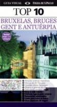 Guia Top 10 Bruxelas, Bruges, Gent e Antuerpia - Publifolha editora