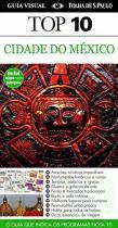Guia Top 10 - Cidade do Mexico - Publifolha editora