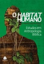 Habitat humano - o paraiso restaurado parte 2 - Hagnos