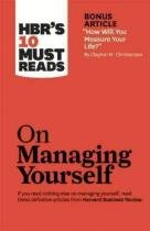 Hbrs 10 must-reads on managing yourself - Harvard business sch