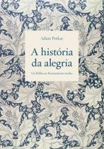 Historia da alegria, a - Globo livros