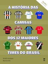 Historia das camisas dos 12 times do brasil - vol. - Panda books