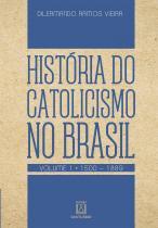 Historia do catolicismo no brasil - Editora santuario