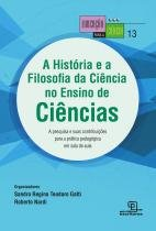 Historia E A Filosofia Da Ciencia No Ensino De Ciencias, A - Escrituras - 1