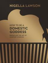 How to Be A Domestic Goddess - Chatto  windus