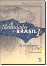 IDENTIDADES DO BRASIL, AS 1 - DE VARNHAGEN A FHC - 9ª EDICAO - Fgv editora
