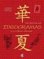 Ideogramas e a cultura chinesa - E realizaçoes -