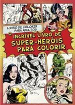 Incrivel Livro De Super Herois Para Colorir, O - Nova Fronteira - 1