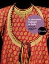 Indumentaria tradicional en detalle, la - Gustavo gili (importado)