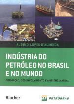 Industria do petroleo no brasil no mundo - Edgard blucher