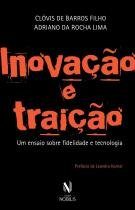 Inovação e Traição - Um ensaio sobre fidelidade e tecnologia