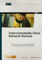 Interconectando cisco network devices - Alta books
