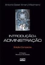 Introduçao A Administraçao - Ediçao Compacta - Atlas editora