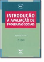 Introducao a avaliacao de programas sociais - Fgv editora