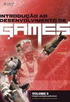 INTRODUCAO AO DESENVOLVIMENTO DE GAMES VOL 3 - TRADUCAO DA 2ª EDICAO NORTE-AMERICANA - Cengage universitario