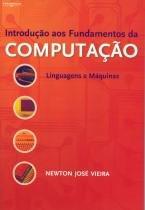 Introducao Aos Fundamentos Da Computacao - Linguagens E Maquinas - Cengage
