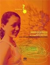Jovens Brasileiros - uma Aventura Literaria em Dez - Atica editora