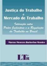 Justica De Trabalho E Mercado De Trabalho - Ltr - 1