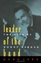 Leader of the band - the life of woody herman - Oxford usa trade