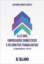 Lei Dos Empregados Domesticos E Os Direitos Trabalhistas, A - Ltr - 1