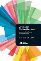 Liberdade e direitos humanos - fundamentaçao - Saraiva editora