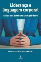 Liderança e Linguagem Corporal - Summus