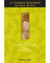 Literatura doutrinária na corte de Avis, A - Mongelli, lenia marcia