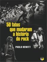 Livro - 50 fatos que mudaram a história do rock -
