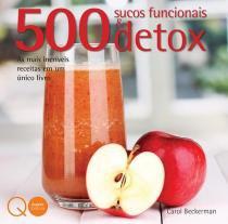 Livro - 500 sucos funcionais & Detox -