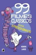 Livro - 99 filmes clássicos para apressadinhos -