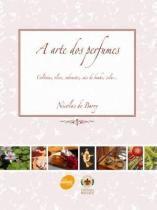 Livro - A arte dos Perfumes - Barry - Senac