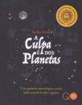 Livro - A culpa é dos planetas -