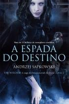 Livro - A espada do destino - The Witcher - A saga do bruxo Geralt de Rívia -